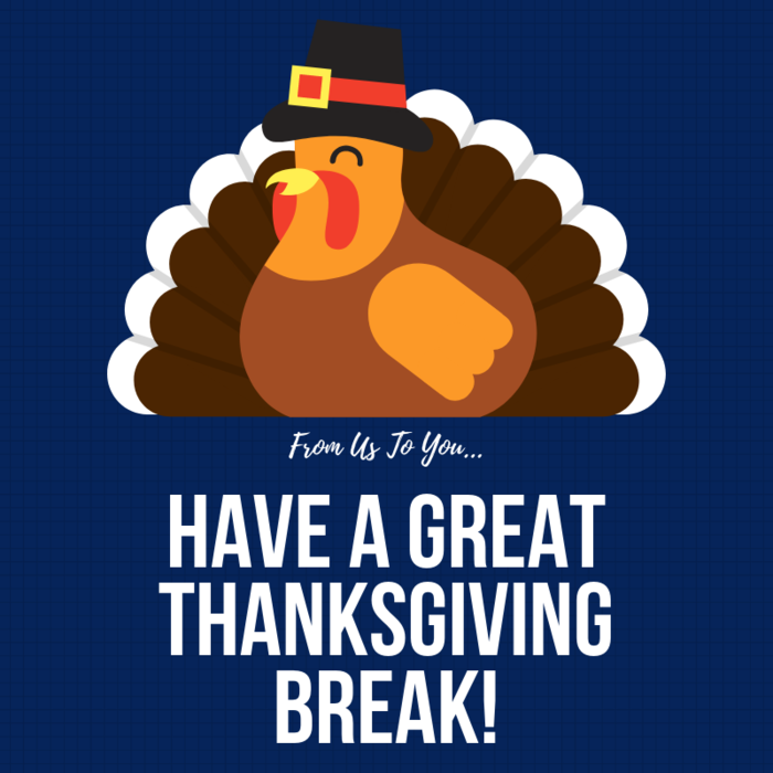 Have a great Thanksgiving break!