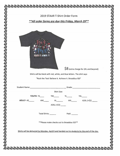 If you are interested in a STAAR T-Shirt the order form is attached below.  Forms also sent home with elementary students in backpacks today. JH/HS students can pickup additional order forms in the office. All forms due 3-29-19!  T-shirts delivered 4-8-19. STAAR begins April 9.