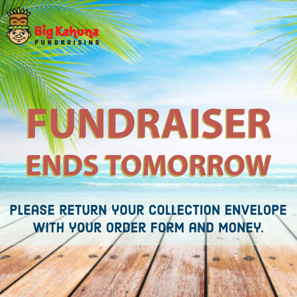 Big Kahuna Fundraiser Ends Tomorrow