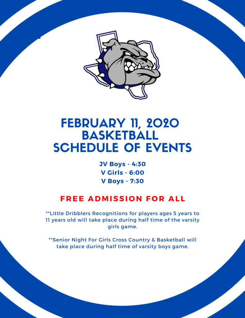 February 11, 2020  basketball  schedule of events  JV Boys - 4:30 V Girls - 6:00 V Boys - 7:30 FREE ADMISSION FOR ALL   **Little Dribblers Recognitions for players ages 5 years to 11 years old will take place during half time of the varsity girls game.  **Senior Night For Girls Cross Country & Basketball will take place during half time of varsity boys game.