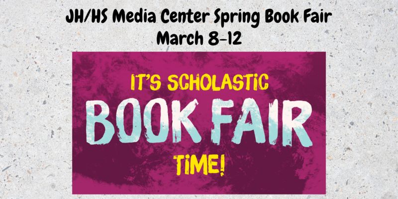 JH/HS Spring Book Fair March 8-12